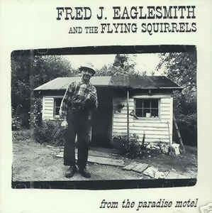 Album cover for Fred Eaglesmith and the Flying Squirrels