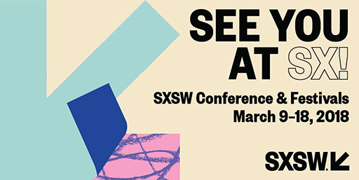 See You at SXSW 2018